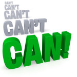 Reasons why you can (stop saying you can't)